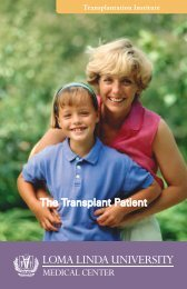 The Transplant Patient - Loma Linda University Medical Center