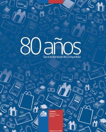 80 AÑOS Servicio Nacional del Consumidor - Sernac