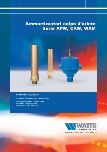Ammortizzatori colpo d'ariete Serie APW, CAW ... - WATTS industries