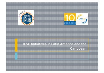 IPv6 Initiatives in Latin America and the Caribbean