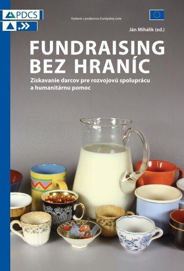 Fundraising bez hraníc: Získavanie darcov pre rozvojovú spoluprácu ...