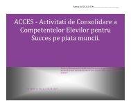 ACCES - Activitati de Consolidare a Competentelor Elevilor pentru ...
