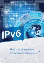 IPv6 – új dimenziók az internetcímzésben - Nemzeti Média