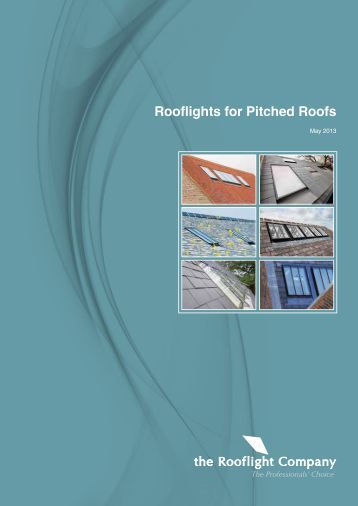 Rooflights for Pitched Roofs (3249.54 KB) - The Rooflight Company
