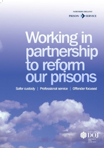 Working in Partnership to Reform our Prisons - Department of Justice