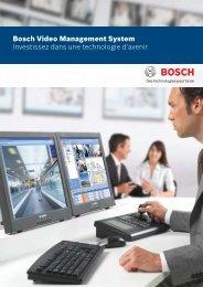 Bosch Video Management System Investissez dans une technologie ...