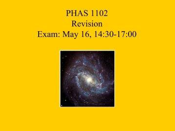 PHAS 1102 Revision Exam: May 16, 14:30-17:00
