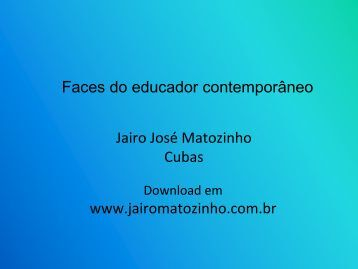 As faces do educador contemporâneo - Jairo J. Matozinho Cubas
