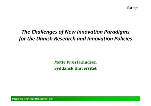The Challenges of New Innovation Paradigms for the Danish ... - CFIR