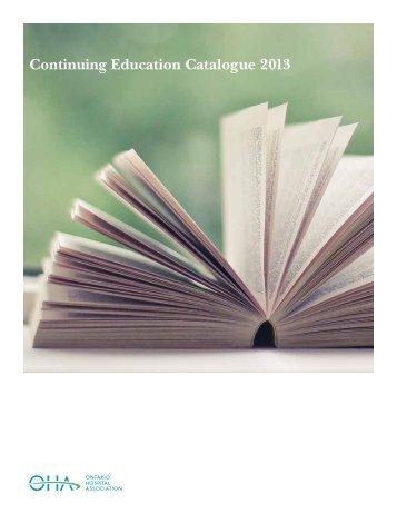 Continuing Education Catalogue 2013 - Ontario Hospital Association