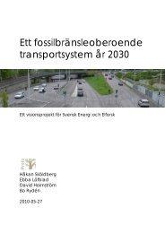Ett fossilbränsleoberoende transportsystem år 2030 - Svensk energi