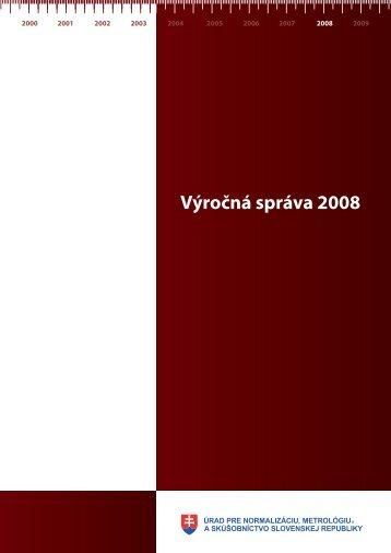 Výročná správa ÚNMS SR za rok 2008 - Úrad pre normalizáciu ...