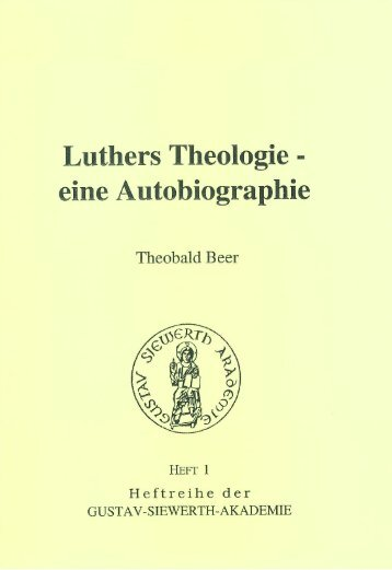 Luthers Theologie - eine Autobiographie  - Gustav Siewerth Akademie