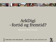 ArkDigi - fortid og fremtid? - Odense Bys Museer