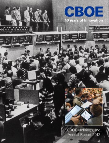 CBOE Holdings, Inc. Annual Report 2012 40 Years of ... - CBOE.com