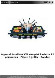 BH2917 Appareil familiale XXL complet Raclette 12 ... - BOB HOME