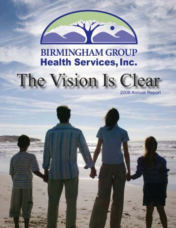bghs 2008 annual report.indd - Birmingham Group Health Services ...