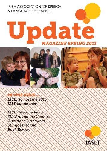 MAGAZINE SprING 2011 - Irish Association of Speech & Language ...