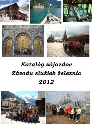 Katalóg zájazdov Závodu služieb železníc 2012 - ŽSR