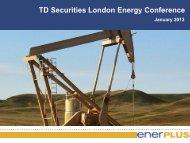 TD Securities London Energy Conference - Enerplus