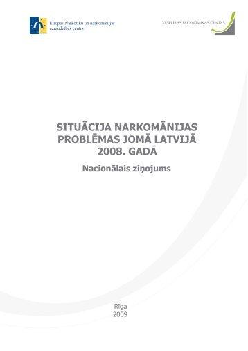 Situācija narkomānijas problēmas jomā Latvijā 2008.gadā - Slimību ...