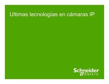 Últimas Tecnologías en cámaras IP (pdf, 1mb) - Schneider Electric
