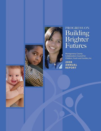 2008 Annual Report - Montgomery County Collaboration Council for ...