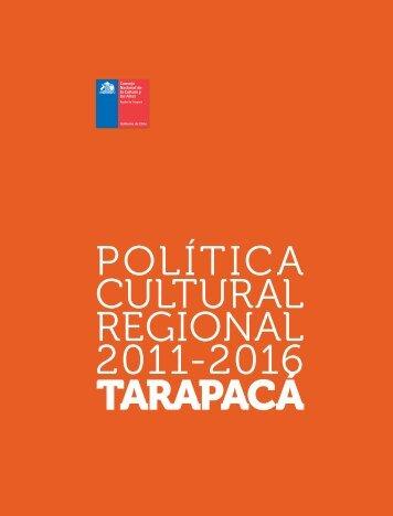 Política Cultural Regional 2011-2016. Tarapacá - Consejo de la ...