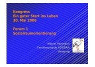 Kongress Ein guter Start ins Leben 30. Mai 2006 Forum 1 ...