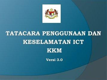 TATACARA PENGGUNAAN DAN KESELAMATAN ICT KKM