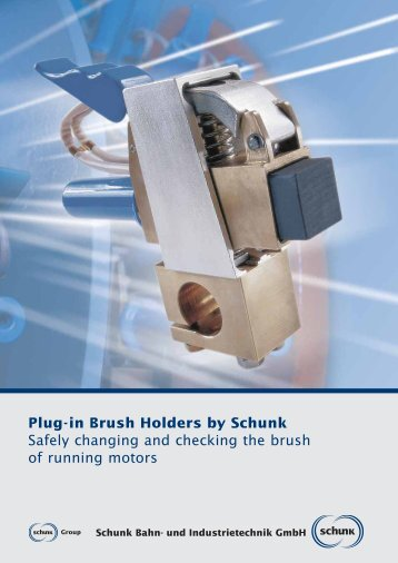 Plug-in Brush Holders by Schunk Safely changing and checking the ...