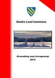 Årsmelding med årsregnskap 2012 - Søndre Land kommune