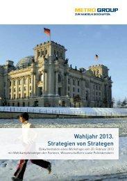 Wahljahr 2013. Strategien von Strategen - Metro Group