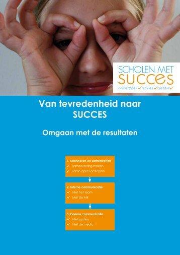 Van tevredenheid naar SUCCES - Home - Scholen met Succes