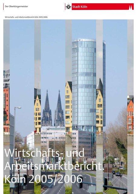 Wirtschafts und Arbeitsmarktbericht Köln 20052006 Stadt Köln
