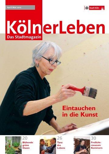 KölnerLeben, Ausgabe 2, April/Mai 2012 [ PDF , 6725 - Stadt Köln