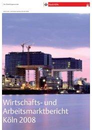 Wirtschafts- und Arbeitsmarktbericht Köln 2008 - Stadt Köln