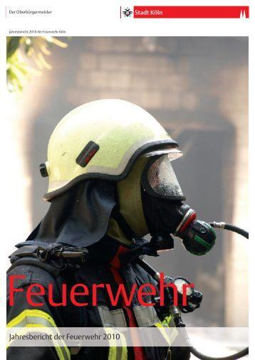 Jahresbericht der Feuerwehr Köln 2010 - Stadt Köln