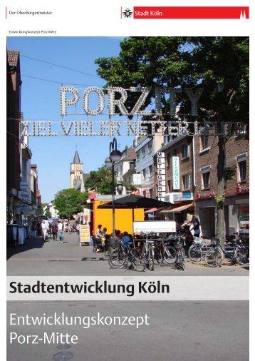 Entwicklungskonzept Porz-Mitte [ PDF , 2528 KB ] - Stadt Köln