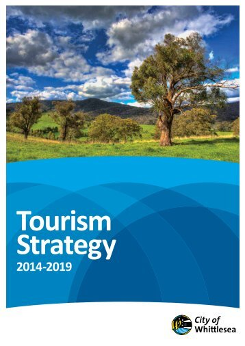 Draft Tourism Strategy 2013-2018 (PDF - 2.9MB) - City of Whittlesea