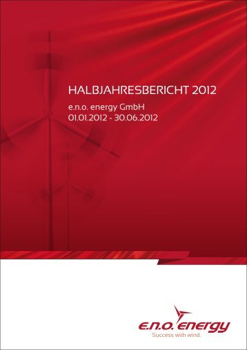 HALBJAHRESBERICHT.2012 - e.n.o. energy GmbH