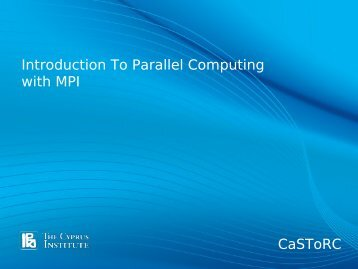 CaSToRC Introduction To Parallel Computing with MPI - LinkSCEEM
