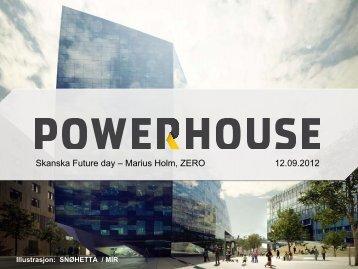 Powerhouse - Marius Holm - Skanska