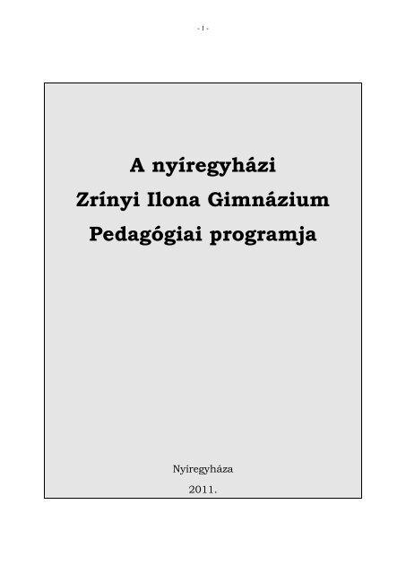 A nyíregyházi Zrínyi Ilona Gimnázium Pedagógiai programja