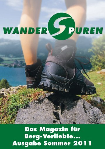 Das Magazin für Berg-Verliebte... Ausgabe Sommer 2011
