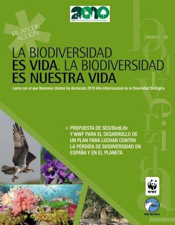 La Biodiversidad es vida. La Biodiversidad es nuestra vida - WWF