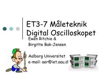 ET3-7 Måleteknik Digital Oscilloskopet - Aalborg Universitet