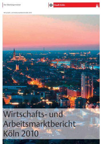 Wirtschafts- und Arbeitsmarktbericht Köln 2010 - Stadt Köln