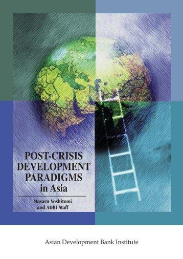 Post-crisis Development Paradigms in Asia - Asian Development ...