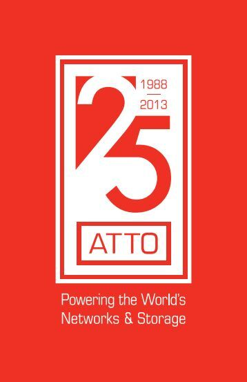 View the 25th Anniversary Brochure - ATTO Technology